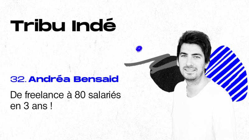 De Freelance à 80 Salariés en 3 ans | Tribu Indé