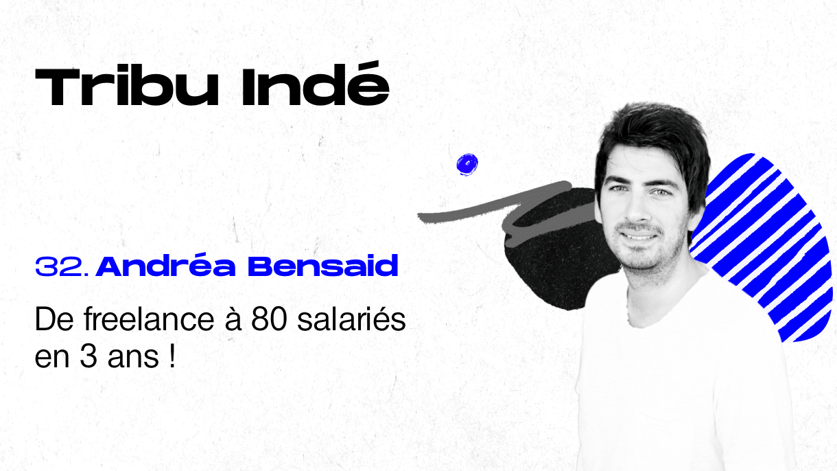 Podcast : Andréa Bensaid podcast Tribu Indé